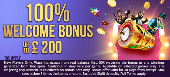 Welcome Bonus 100% up to £200